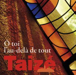 """""""Ô toi l'au-delà de tout"""" : le dernier CD enregistré à Taizé en février 2012"""